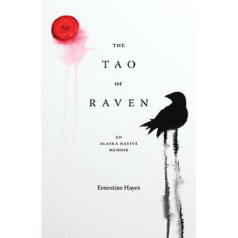 The Tao of Raven by Hayes & Ernestine