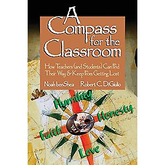 A Compass for the Classroom - How Teachers (and Students) Can Find The