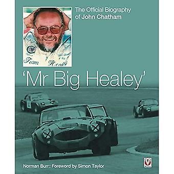 John Chatham - `Mr Big Healey': The Official Biography