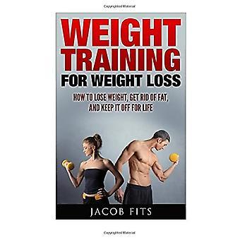 Painoharjoittelu: Kuinka laihtua päästä eroon rasvasta ja pitää se pois elämästä