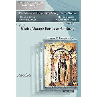 Jacob of Sarug's Homily on Epiphany - Metrical Homilies of Mar Jacob o
