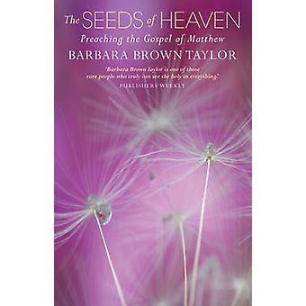 Himlens frön - Predika Matteus evangelium av Barbara Brown