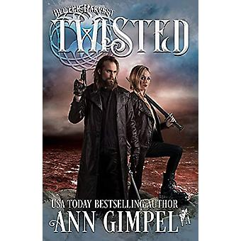 Twisted - Dystopian Urban Fantasy by Ann Gimpel - 9781948871075 Book