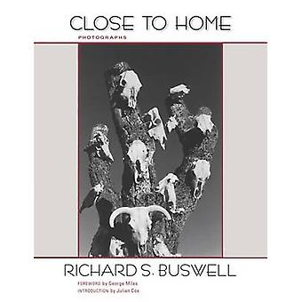 Close to Home by Richard S. Buswell