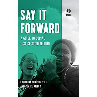 Say it Forward by Edited by Claire Keifer