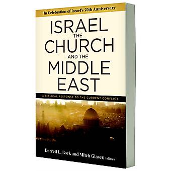 Israel the Church and the Middle East  A biblical response to the current conflict by Edited by Darrell L Bock & Edited by Mitch Glaser