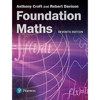 Foundation Maths 7th Edition plus MyLab Math with eText  Access Card Package by Anthony Croft & Robert Davison