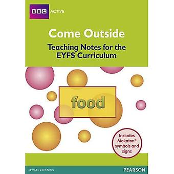 Come Outside Food: Teaching Notes for the EYFS Curriculum (BBCA EYFS Makaton)