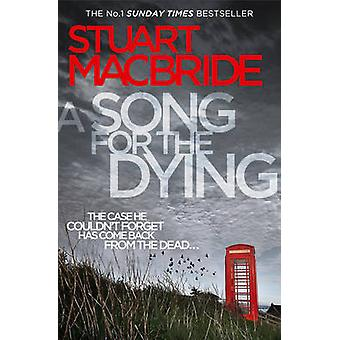 A Song for the Dying by Stuart MacBride - 9780007344338 Book