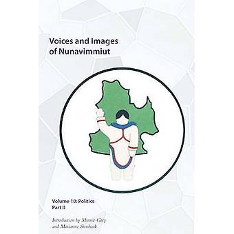Röster och bilder av Nunavimmiut - volym 10 - del 2 av Minnie Grey-