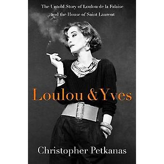 Loulou & Yves - The Untold Story of Loulou De La Falaise and the H