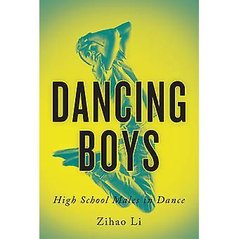Danza ragazzi - maschi High School nella danza di Zihao Li - 9781442626324