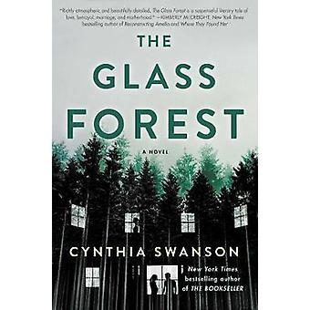 A floresta de vidro - um romance escrito por Cynthia Swanson - livro 9781501192418
