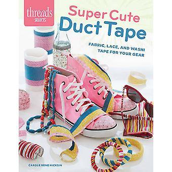 Super schattig Duct Tape - stof - Lace- en Washi Tape voor uw versnelling door
