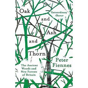 Eiche und Esche und Thorn - die alten Wäldern und neue Wälder von Großbritannien b
