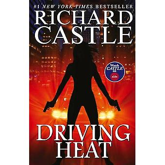 Driving Heat by Richard Castle - 9781785650000 Book