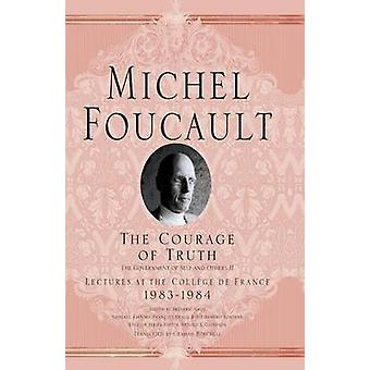The Courage of Truth by Michel Foucault - Graham Burchell - 978140398