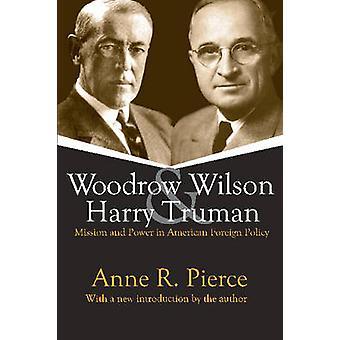 Woodrow Wilson och Harry Truman - uppdrag och makt i amerikansk Foreig
