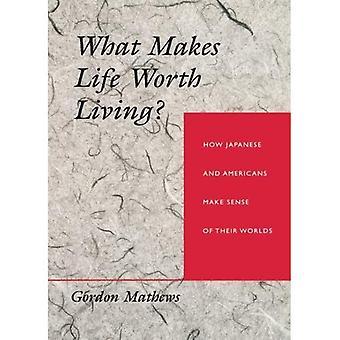 Mikä tekee elämän Worth Living?: Miten japanilaiset ja amerikkalaiset järkeä niiden maailmat