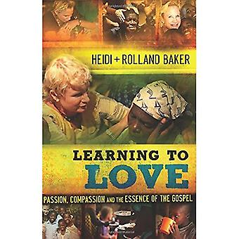 Learning to Love: Passion, Compassion and the Essence of the Gospel