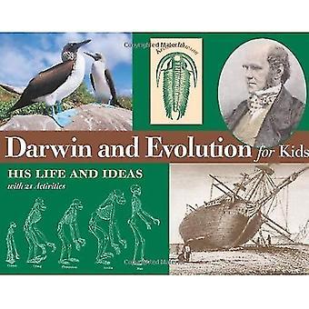 Darwin och Evolution för barn: hans liv och idéer: med 21 aktiviteter (för barn-serien)
