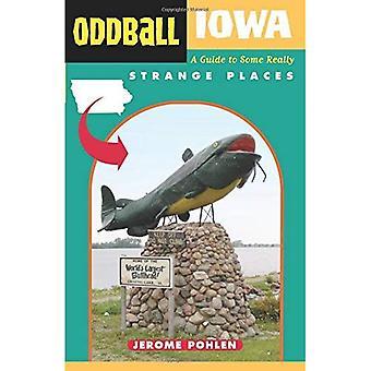 Oddball Iowa: En Guide till några riktigt konstiga platser (KUF staterna)