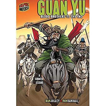 Guan Yu: Blood Brothers på slutten: en kinesisk legende (grafisk myter og legender)