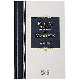 Foxe's Book of Martyrs (Hendrickson Christian Classics)