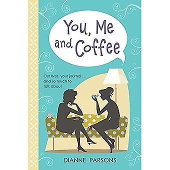 You, Me and Coffee: Our lives, your journal... and so much to talk about