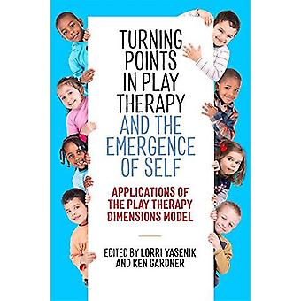 Turning Points in Play Therapy and the Emergence of Self - Application