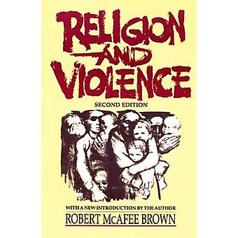 Religion and Violence by Brown & Robert McAfee