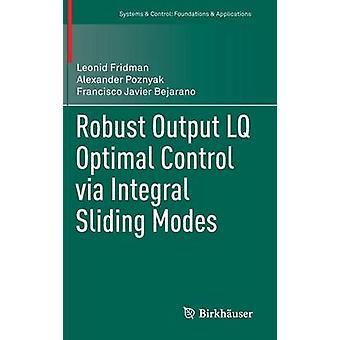 Robuste Lq optimale Leistungsregelung über Schiebe-Modi von Fridman & Leonid Integral
