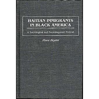 Haitiska invandrare i svarta Amerika en sociologisk och sociolingvistisk porträtt av Zephir & Flore
