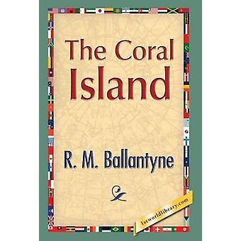 The Coral Island by Ballantyne & Robert Michael