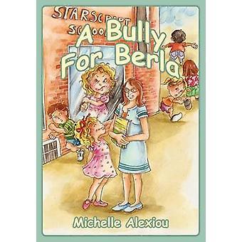 A Bully for Berla Playground Escapades by Alexiou & Michelle