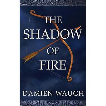 The Shadow of Fire by Waugh & Damien