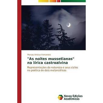 Als Noites Mussetianas Na Lrica Castroalvina von Fernandes Marcos Vincius