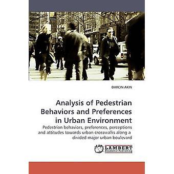 تحليل سلوك المشاة والأفضليات في البيئة الحضرية أكين & دارسين