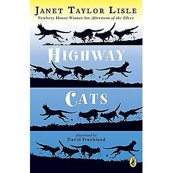 Highway Cats by Janet Taylor Lisle - 9780142414859 Book