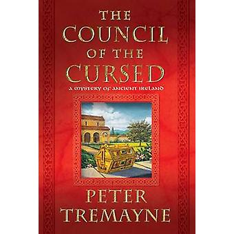 The Council of the Cursed - A Mystery of Ancient Ireland by Peter Trem