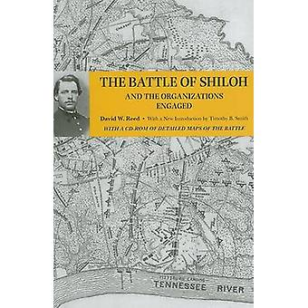 The Battle of Shiloh and the Organizations Engaged by David Wilson Re