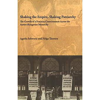 Shaking the Empire - Shaking Patriarchy - The Growth of a Feminist Con