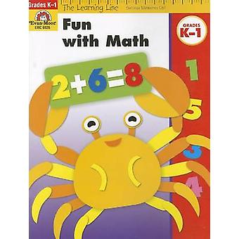 Fun with Math - Grades K-1 by Evan-Moor Educational Publishers - 9781