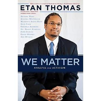 We Matter - Ethics and Activism by Etan Thomas - 9781617755910 Book