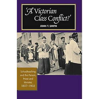 Victorian Class Conflict? - Schoolteaching & the Parson - Priest & Min