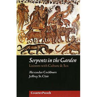 Serpents in the Garden - Liaisons with Culture and Sex by Alexander Co
