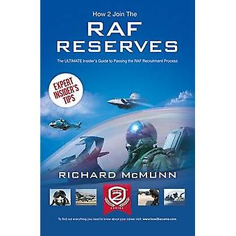 How to Join the RAF Reserves - The Insider's Guide by Richard McMunn -