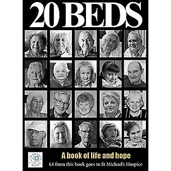 20 Beds - The Story of St Michael's Hospice - 2016 by Andy Richardson -