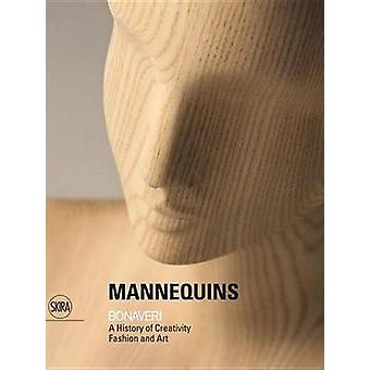 Mannequins - Bonaveri - A History of Creativity Fashion and Art by Gian