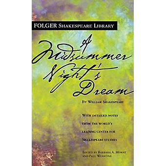 A Midsummer Night's Dream by William Shakespeare - Barbara A Mowat -